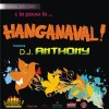 HANGANAVAL with DJ Anthony @ Hang