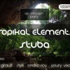 Tropikal Elements ep Release Part with DJ Stuba @ Observatoire