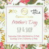 Mother's Day Sip and Shop @ Creations Dorees