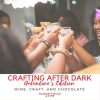 Crafting After Dark – Valentine's Edition @ San Manti